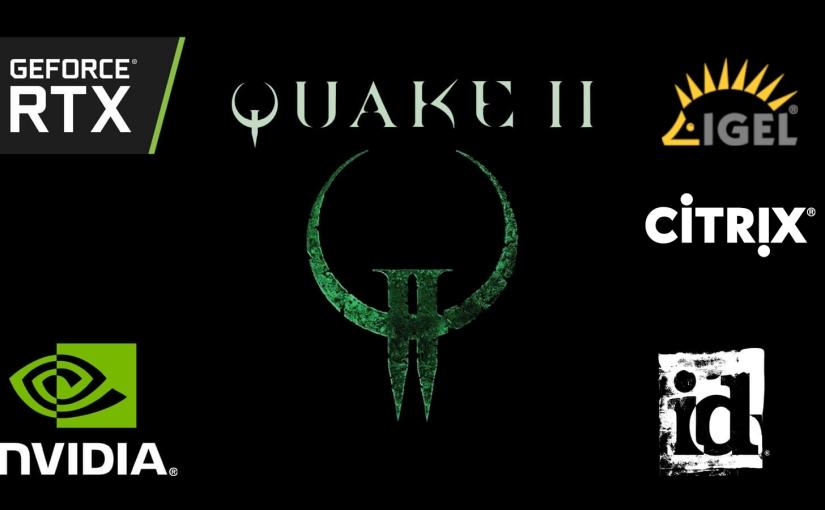 Quake II RTX on IGEL UD34K